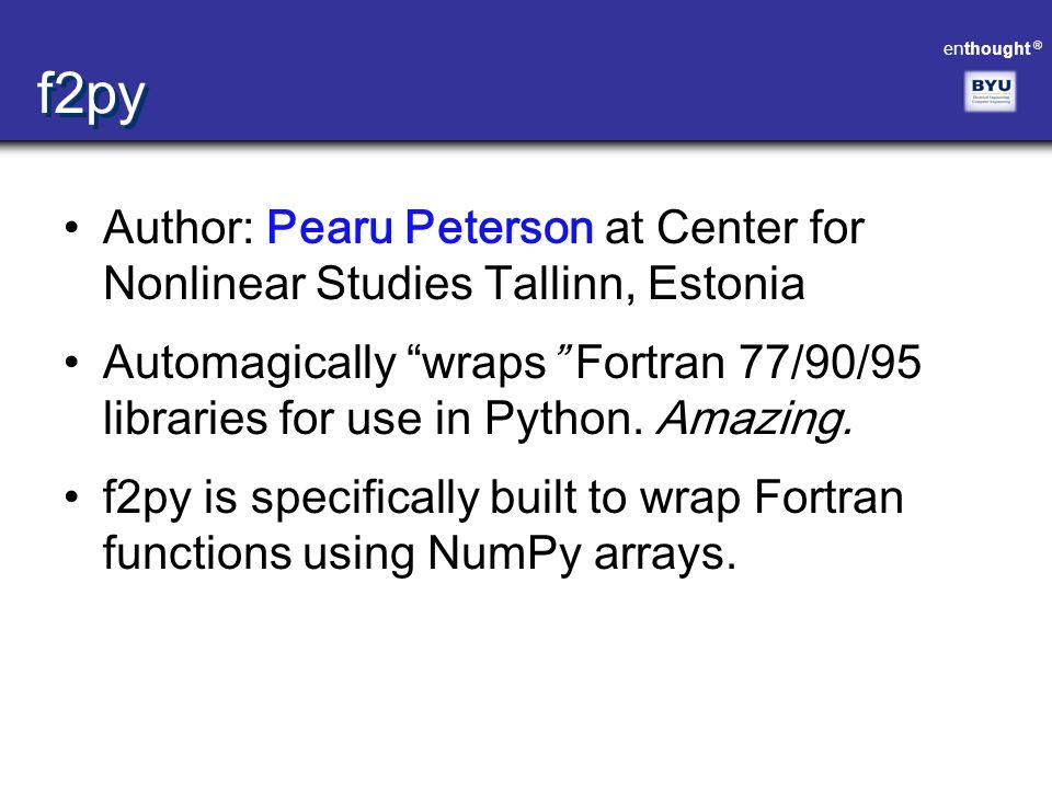 f2py Author: Pearu Peterson at Center for Nonlinear Studies Tallinn, Estonia.