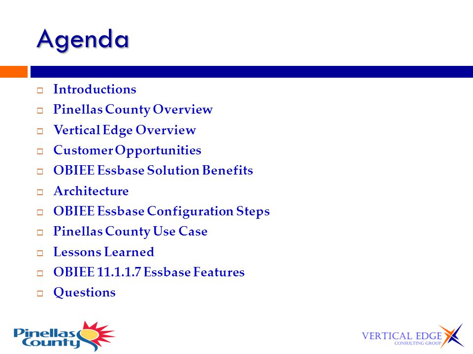 Agenda Introductions Pinellas County Overview Vertical Edge Overview