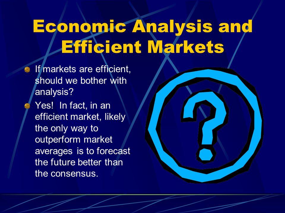 Economic Analysis and Efficient Markets