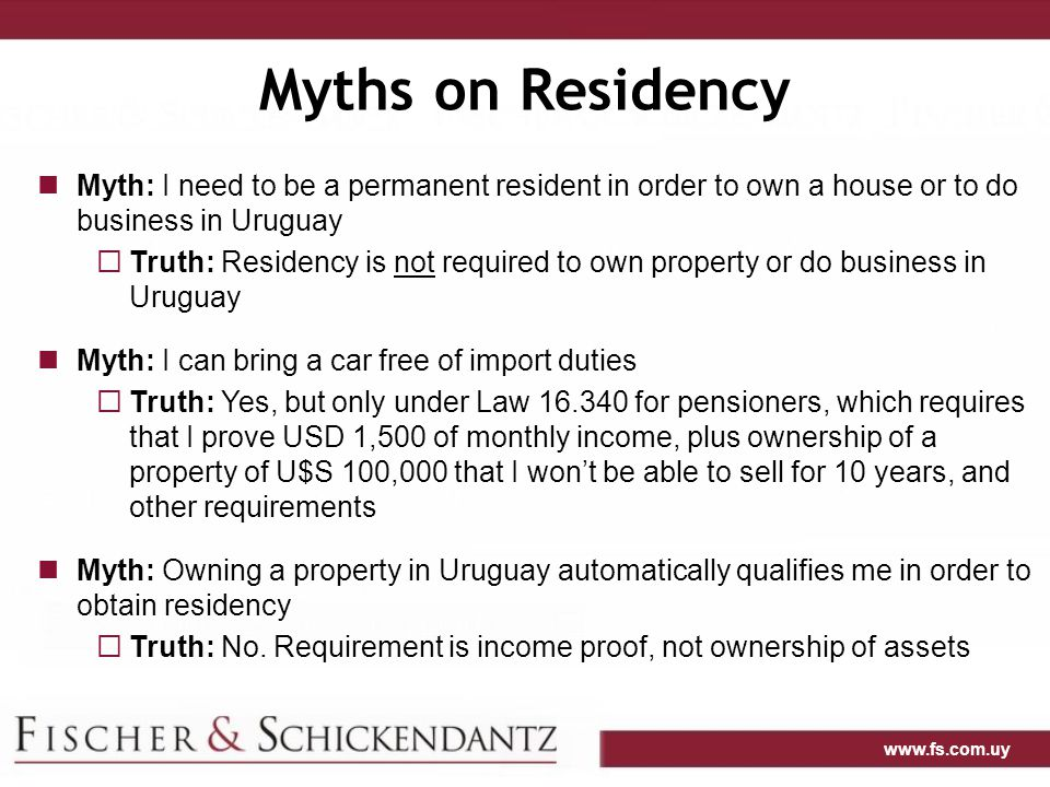Myths on Residency Myth: I need to be a permanent resident in order to own a house or to do business in Uruguay.