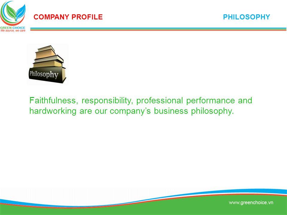 COMPANY PROFILE PHILOSOPHY.