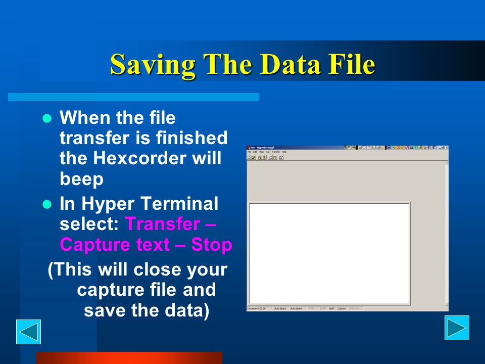 (This will close your capture file and save the data)