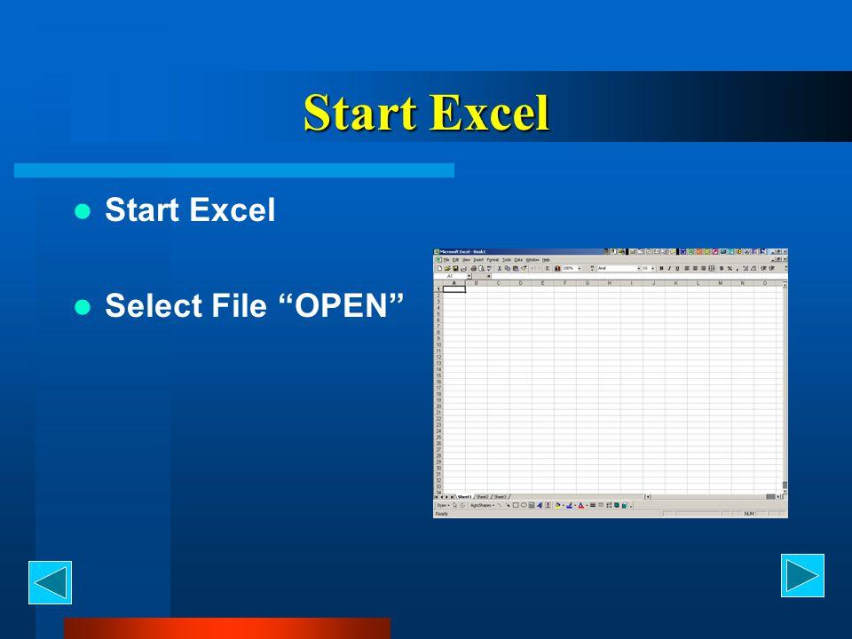 Start Excel Start Excel Select File OPEN