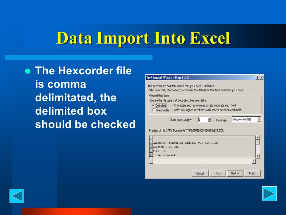 Data Import Into Excel The Hexcorder file is comma delimitated, the delimited box should be checked