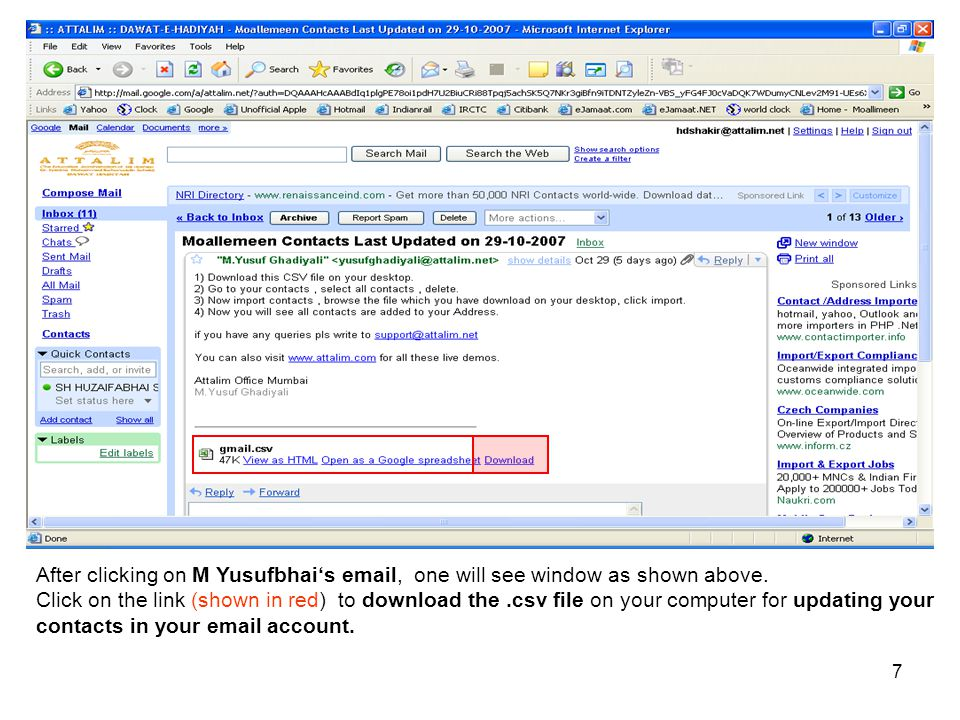 After clicking on M Yusufbhai's email, one will see window as shown above.