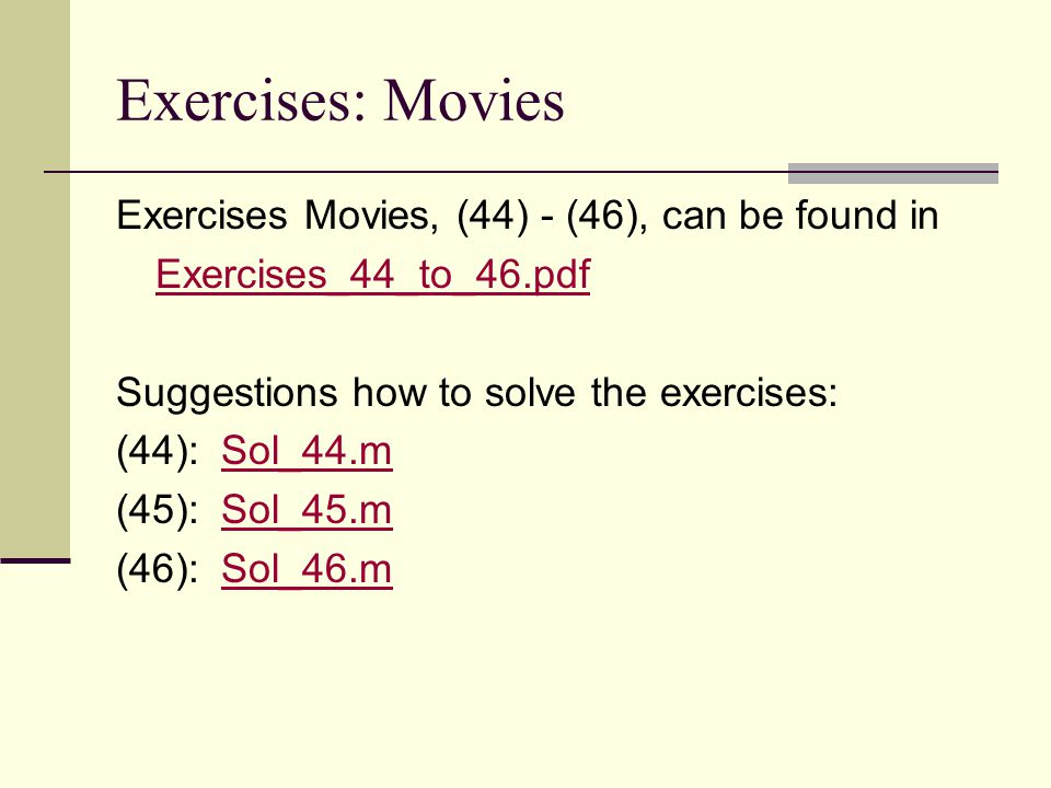 Exercises: Movies Exercises Movies, (44) - (46), can be found in