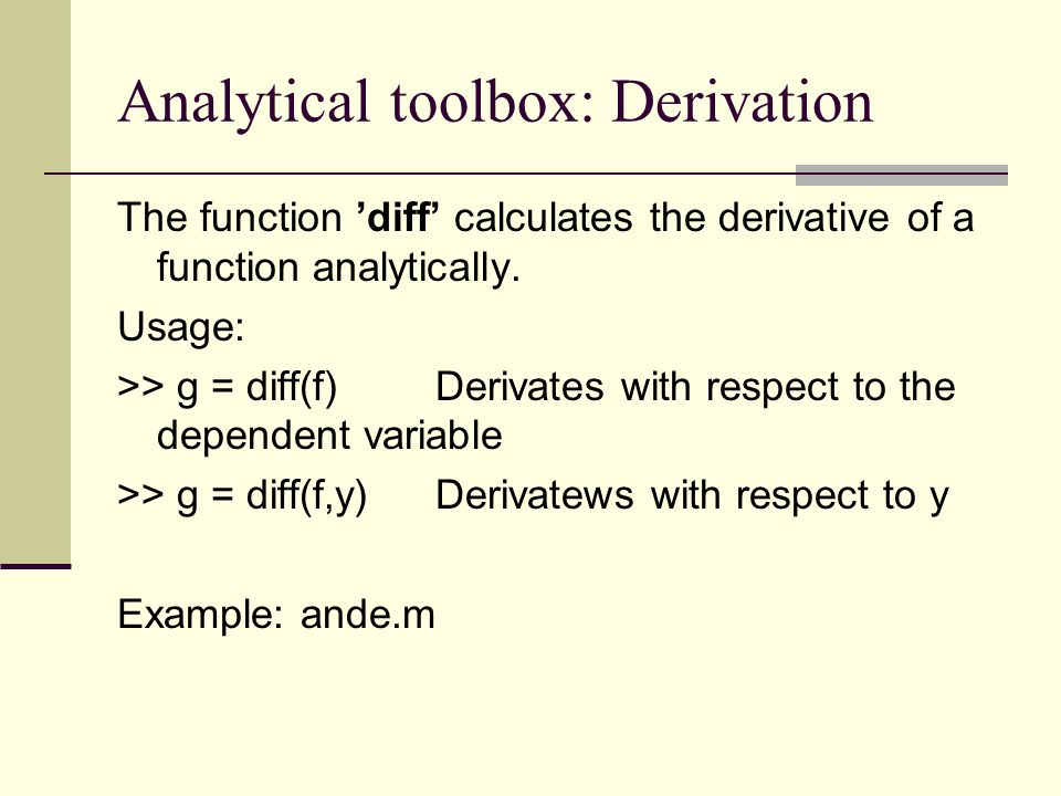 Analytical toolbox: Derivation