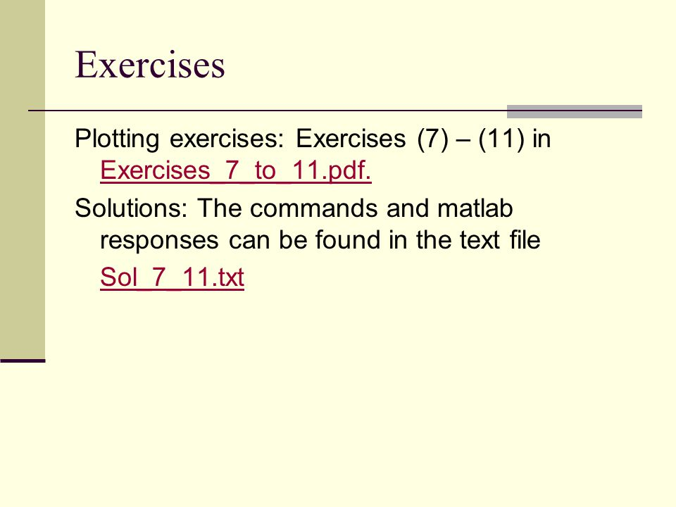 Exercises Plotting exercises: Exercises (7) – (11) in Exercises_7_to_11.pdf.