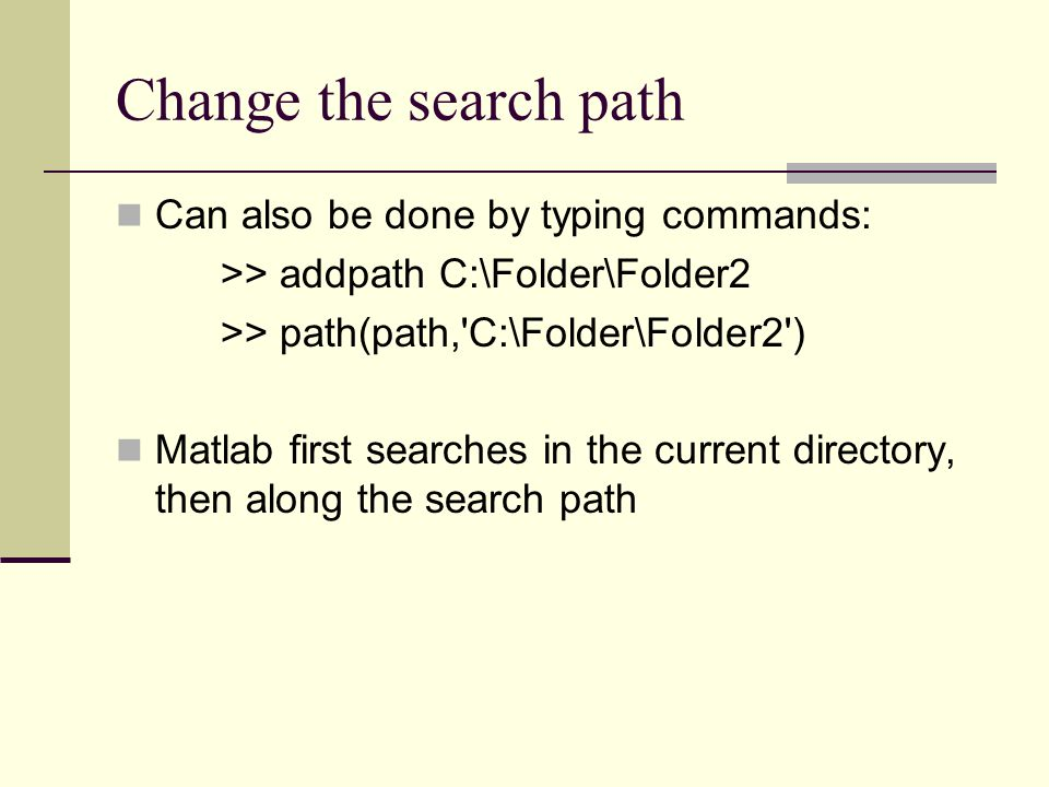 Change the search path Can also be done by typing commands: