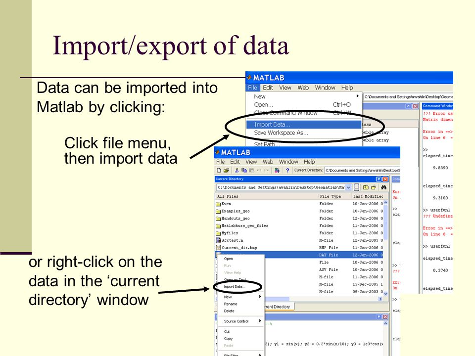 Import/export of data Data can be imported into Matlab by clicking: