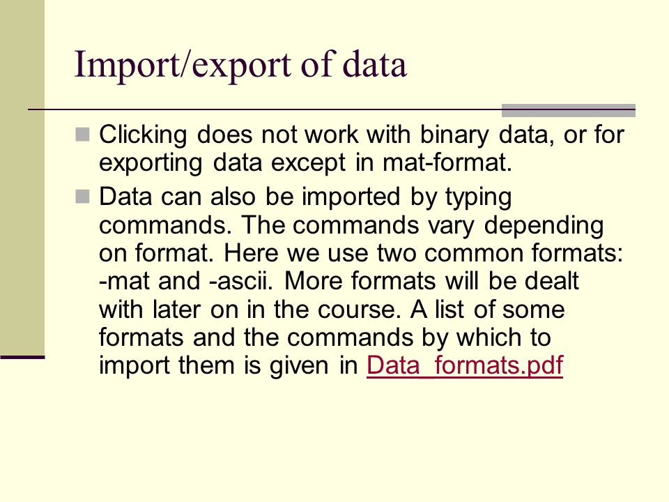 Import/export of data Clicking does not work with binary data, or for exporting data except in mat-format.