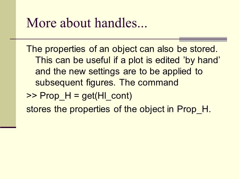 More about handles...