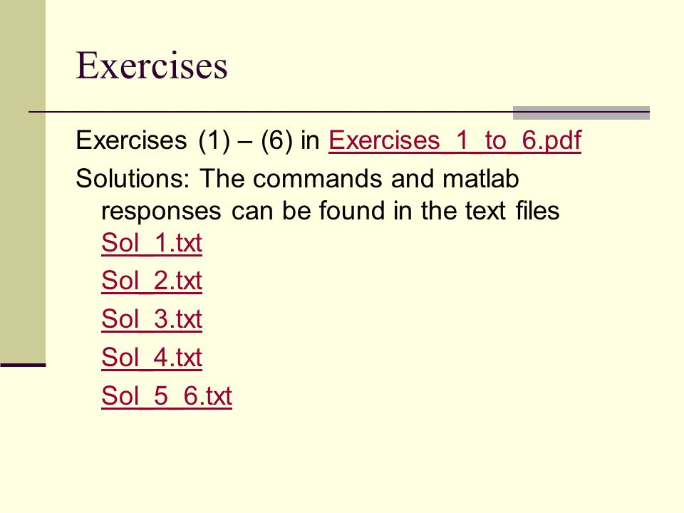 Exercises Exercises (1) – (6) in Exercises_1_to_6.pdf