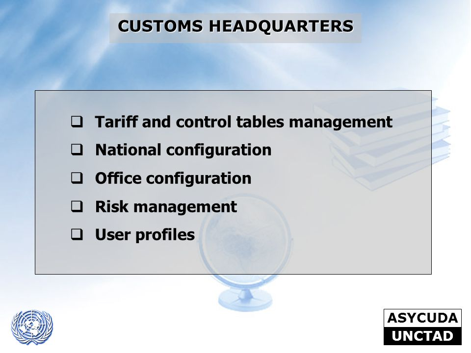 CUSTOMS HEADQUARTERS Tariff and control tables management. National configuration. Office configuration.