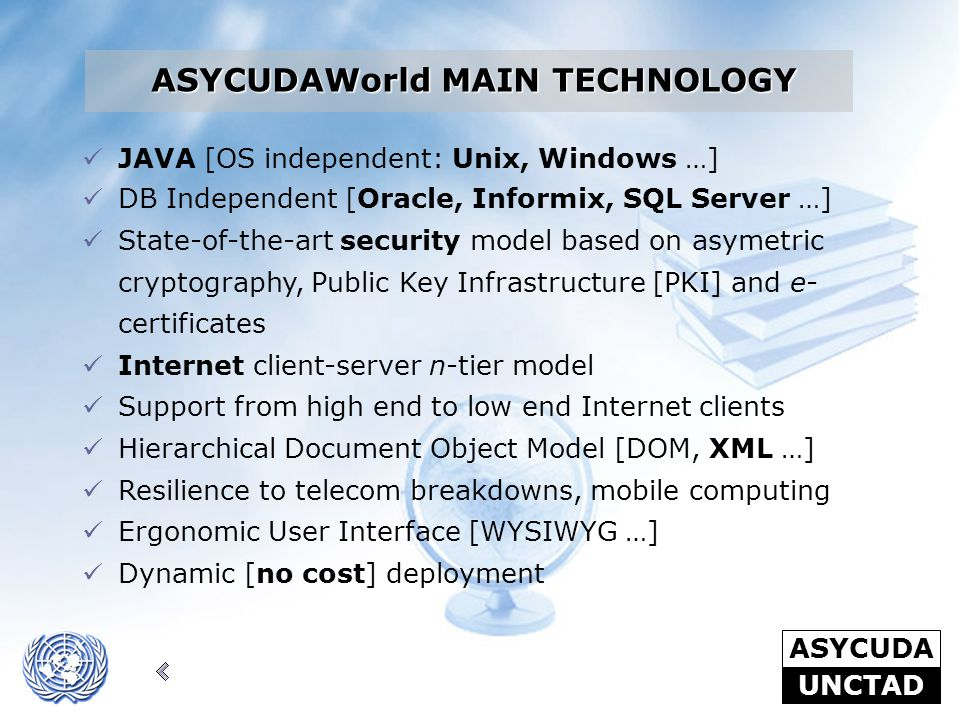 ASYCUDAWorld MAIN TECHNOLOGY