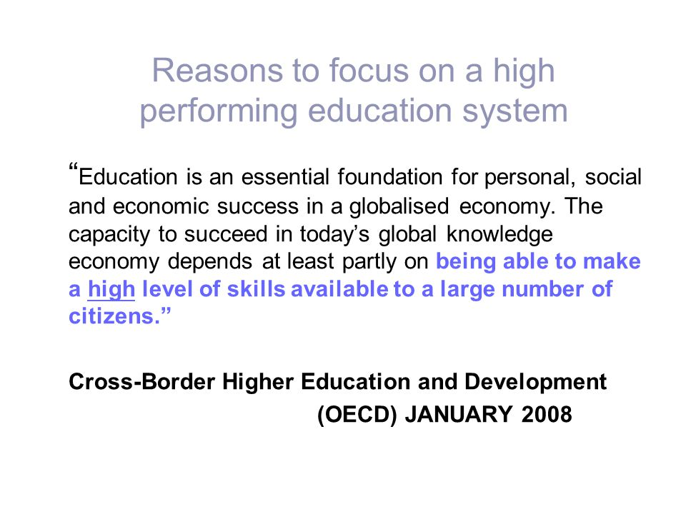 Reasons to focus on a high performing education system