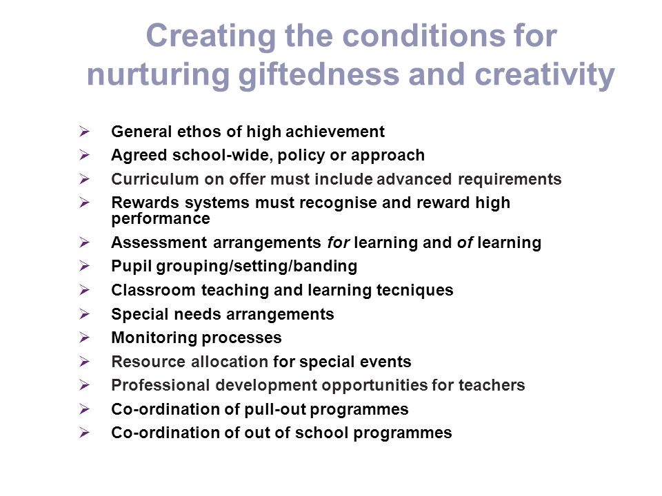 Creating the conditions for nurturing giftedness and creativity
