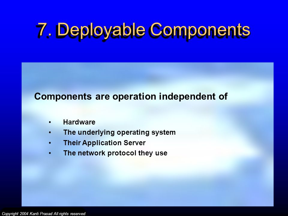 7. Deployable Components