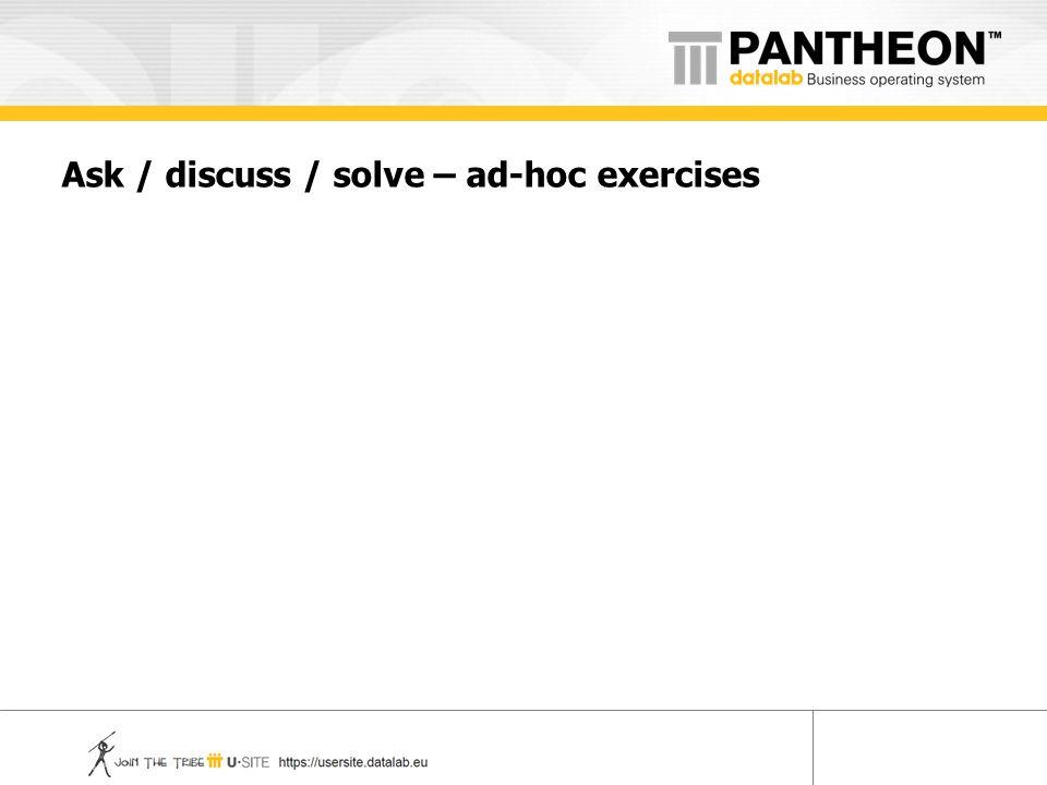 Ask / discuss / solve – ad-hoc exercises