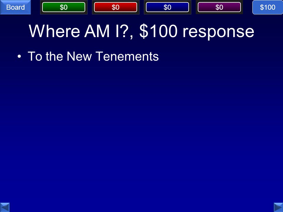 $100 Where AM I , $100 response To the New Tenements