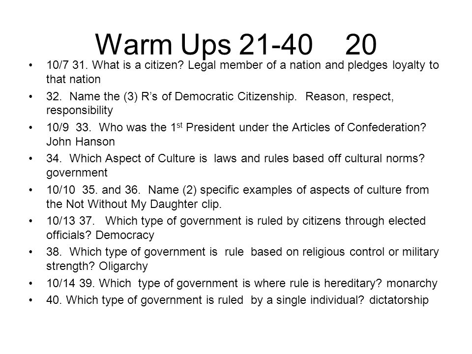 Warm Ups 21-40 20 10/7 31. What is a citizen Legal member of a nation and pledges loyalty to that nation.
