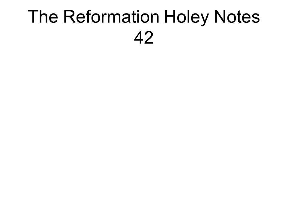 The Reformation Holey Notes 42