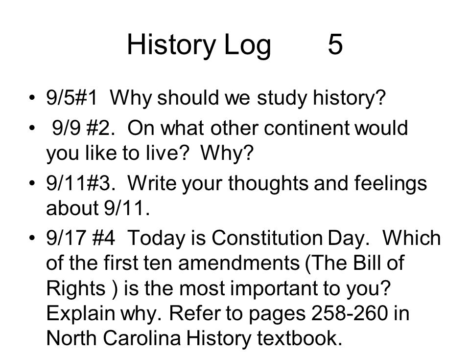 History Log 5 9/5#1 Why should we study history