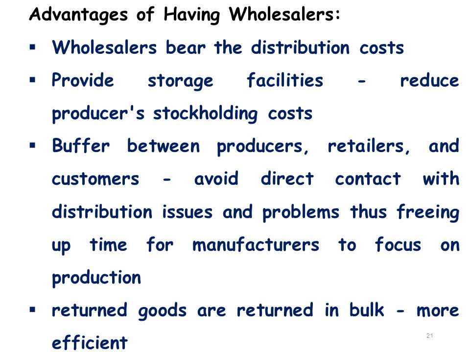 Advantages of Having Wholesalers:
