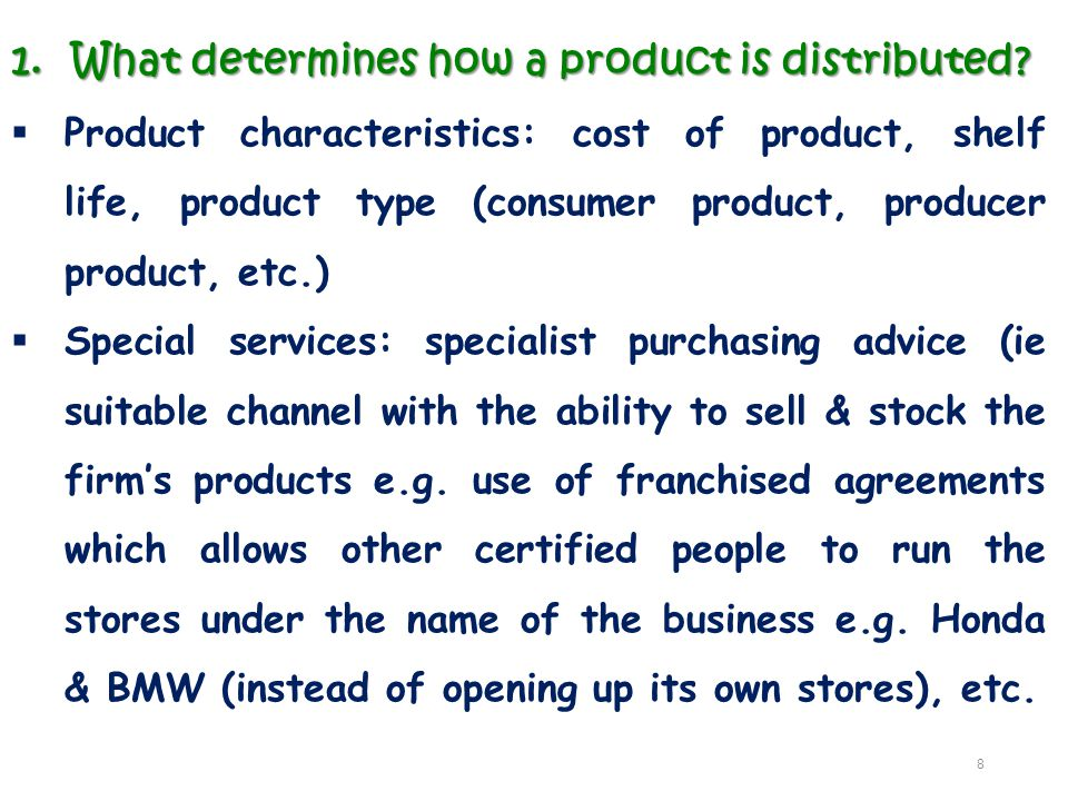 What determines how a product is distributed