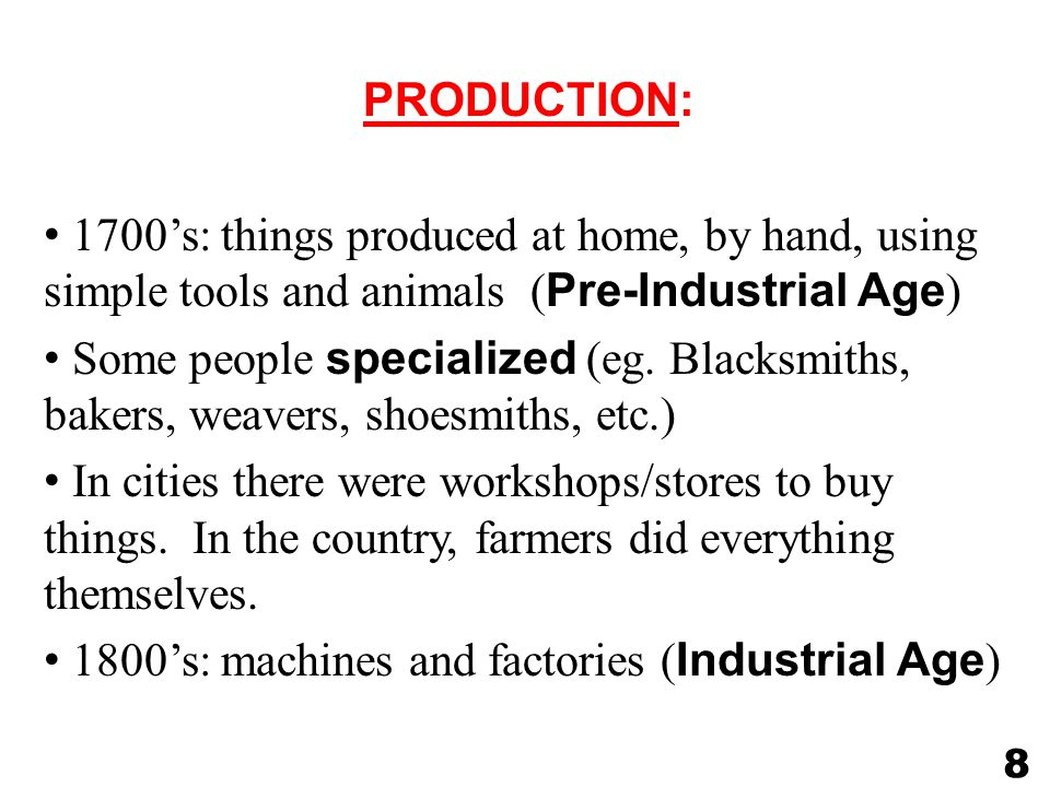 1800's: machines and factories (Industrial Age)