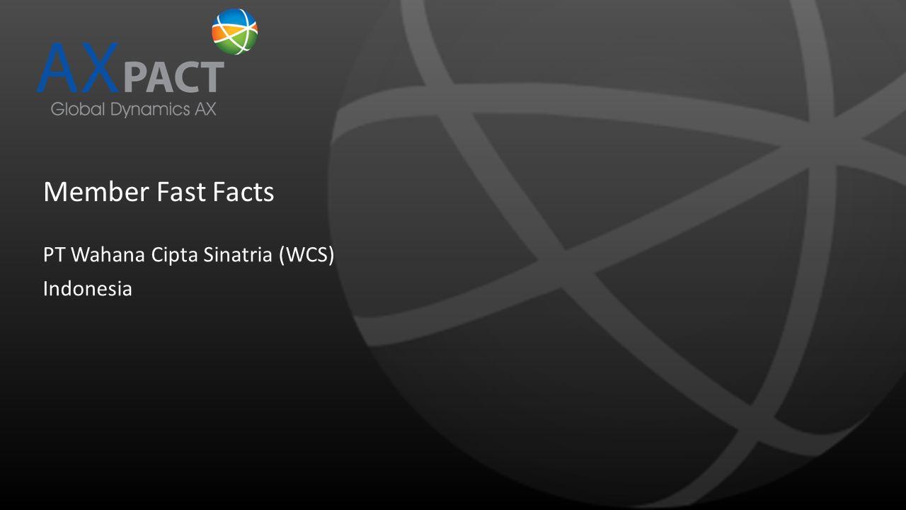 Member Fast Facts PT Wahana Cipta Sinatria (WCS) Indonesia