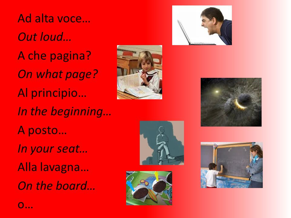 Ad alta voce… Out loud… A che pagina. On what page