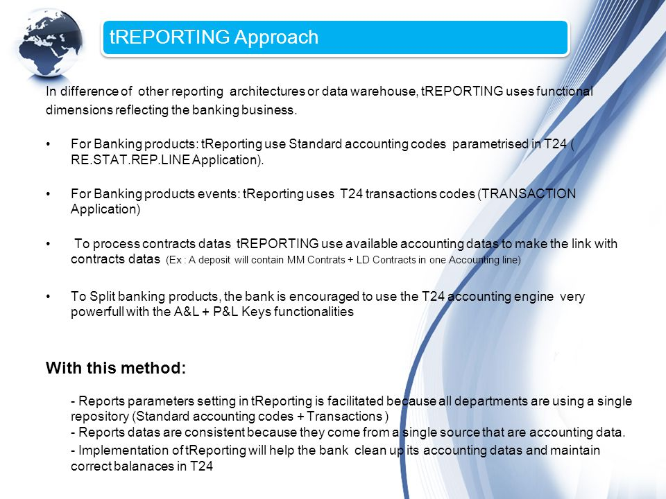 tREPORTING Approach In difference of other reporting architectures or data warehouse, tREPORTING uses functional.