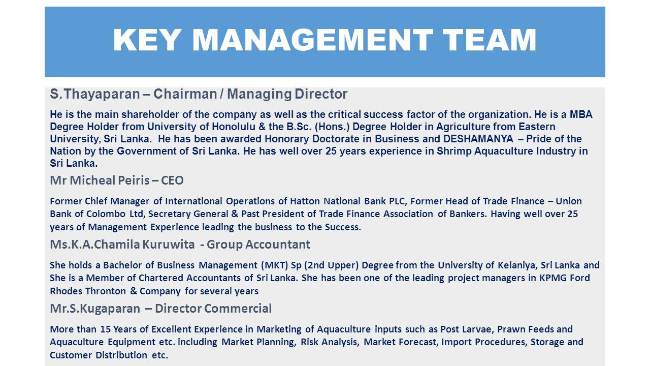 KEY MANAGEMENT TEAM S.Thayaparan – Chairman / Managing Director