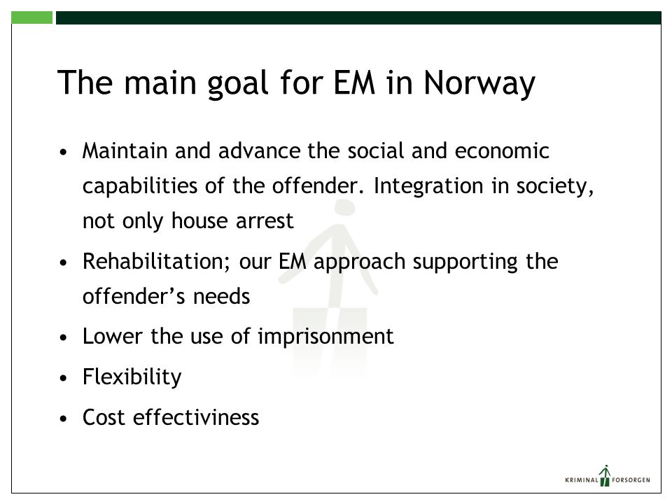 The main goal for EM in Norway