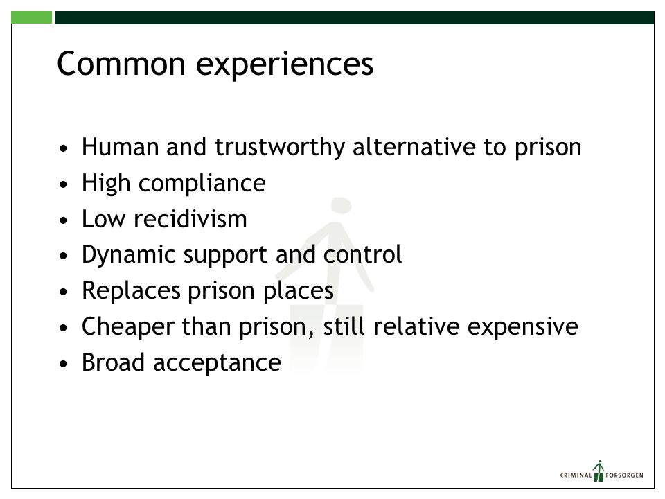 Common experiences Human and trustworthy alternative to prison
