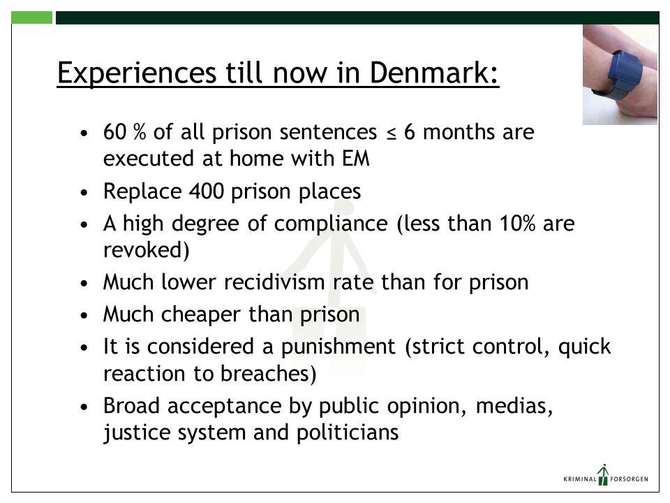 Experiences till now in Denmark: