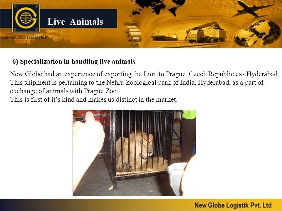 Live Animals 6) Specialization in handling live animals