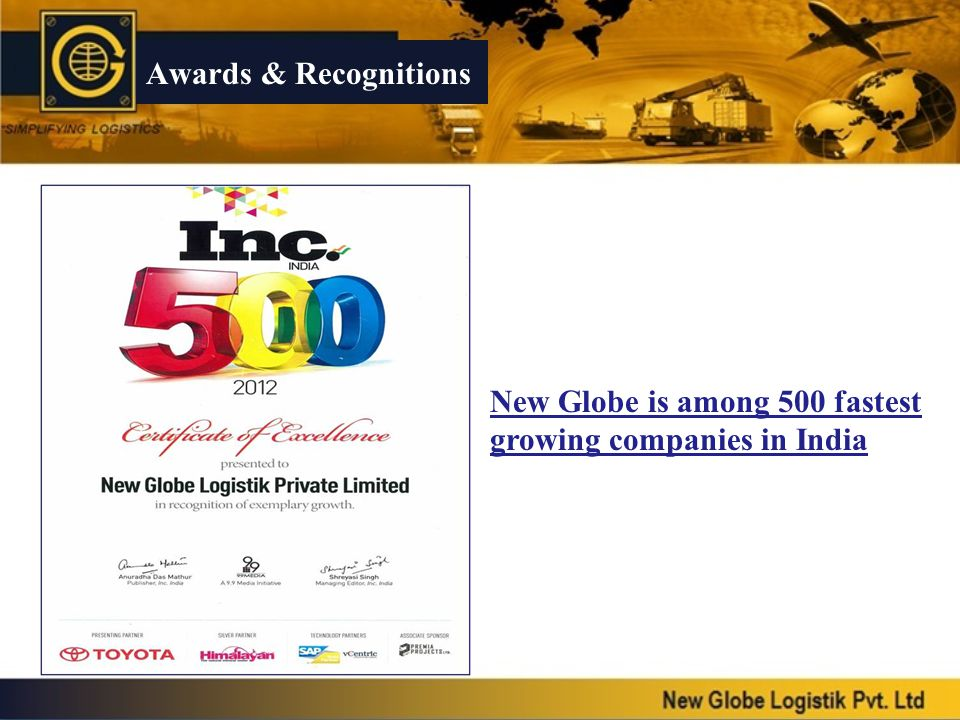 Awards & Recognitions New Globe is among 500 fastest growing companies in India