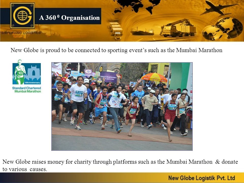 A 360 0 Organisation New Globe is proud to be connected to sporting event's such as the Mumbai Marathon.