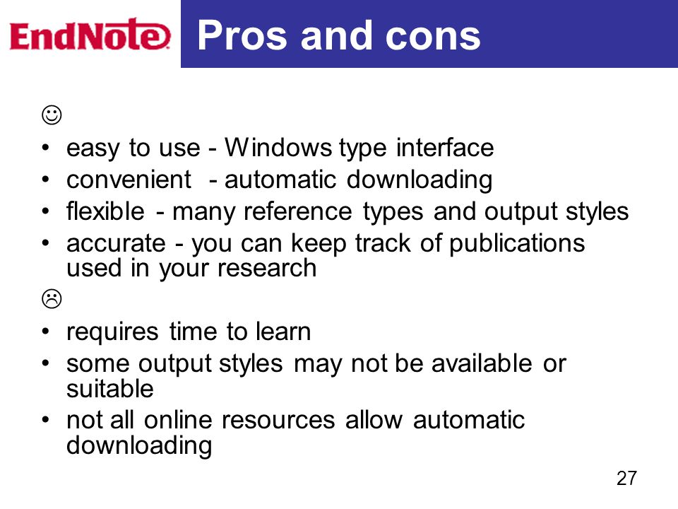 Pros and cons  easy to use - Windows type interface