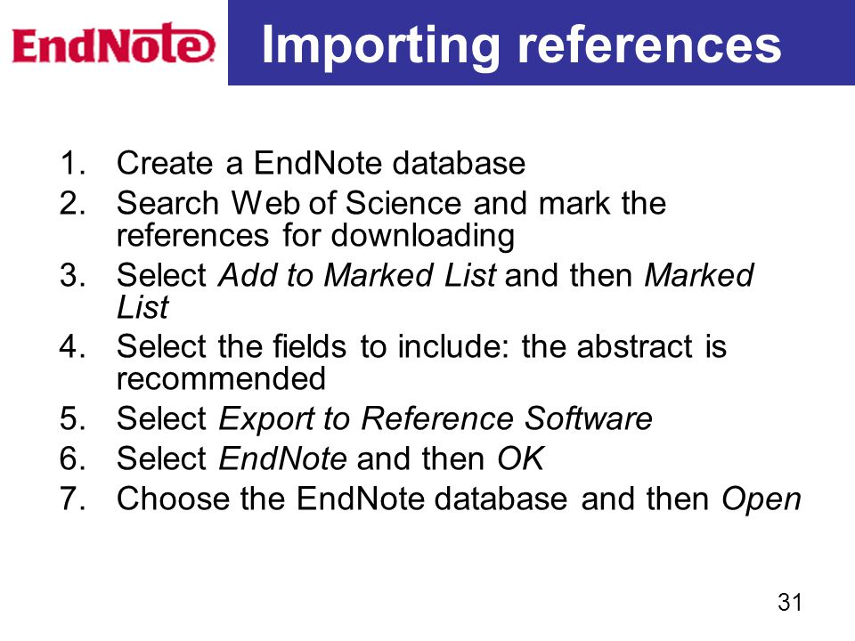 Importing references Create a EndNote database