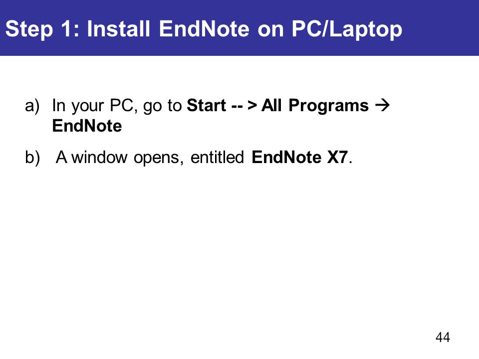 Step 1: Install EndNote on PC/Laptop