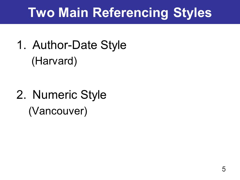 Two Main Referencing Styles
