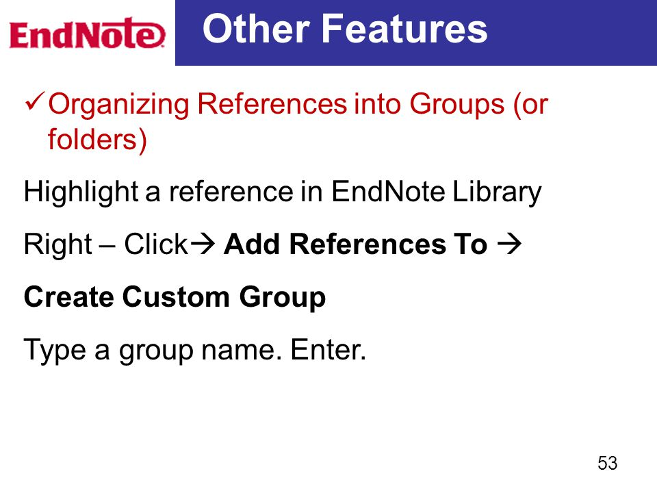 Other Features Organizing References into Groups (or folders)