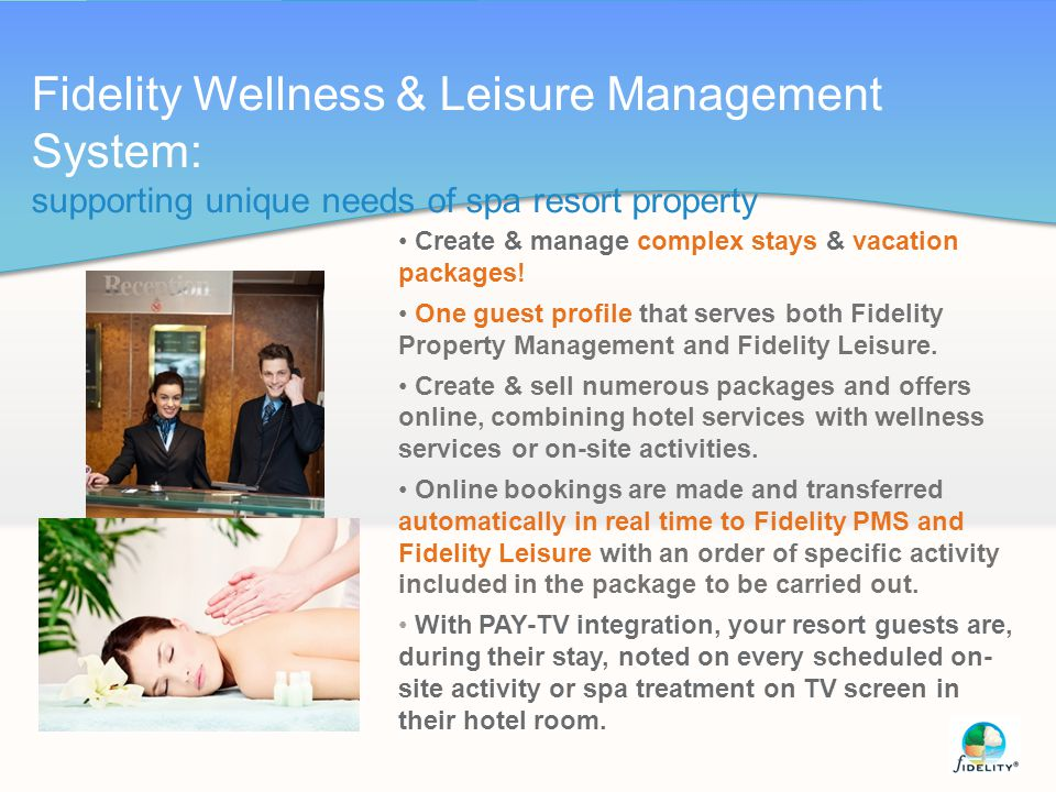 Fidelity Wellness & Leisure Management System: supporting unique needs of spa resort property