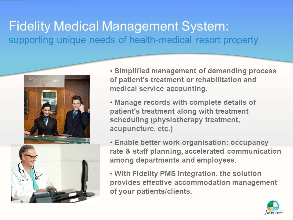 Fidelity Medical Management System: supporting unique needs of health-medical resort property