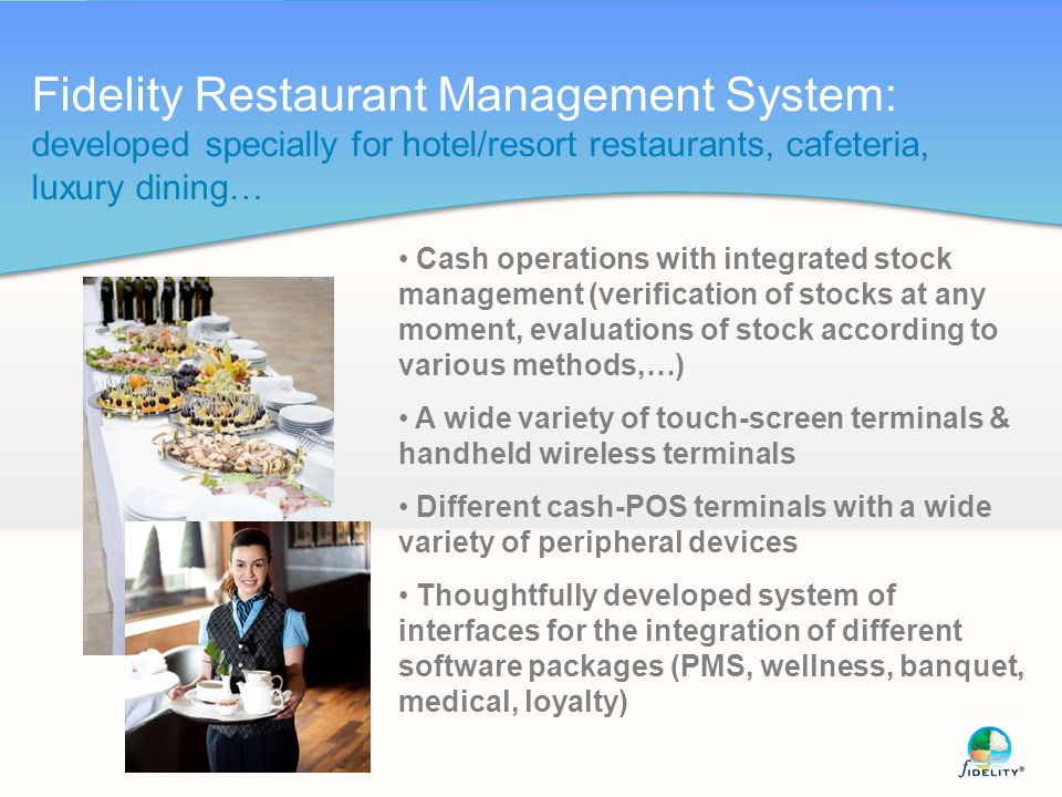 Fidelity Restaurant Management System: developed specially for hotel/resort restaurants, cafeteria, luxury dining…