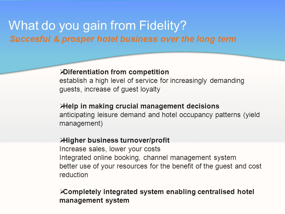 What do you gain from Fidelity