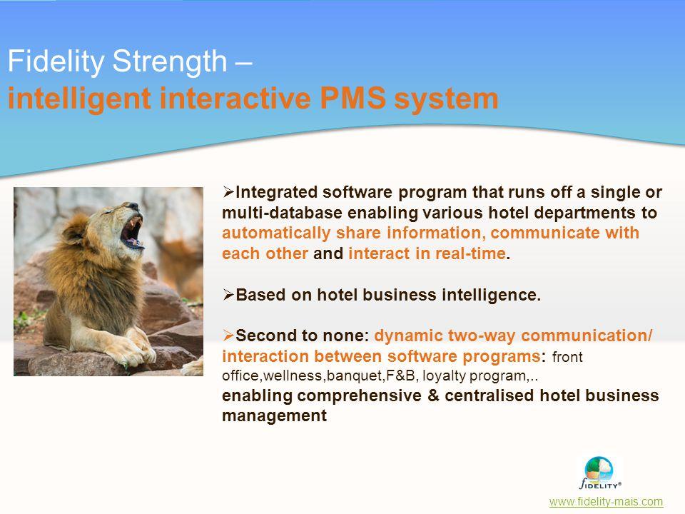 Fidelity Strength – intelligent interactive PMS system
